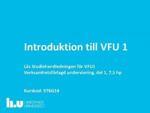 Introduktion till VFU 1 Ls Studiehandledningen fr VFU