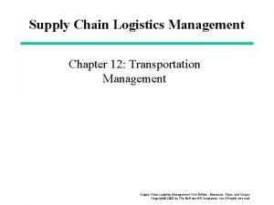 Supply Chain Logistics Management Chapter 12 Transportation Management