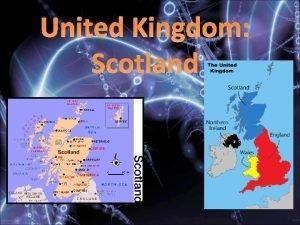 United Kingdom Scotland Scotland is a country a