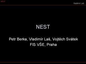 NEST Vladimr La NEST Petr Berka Vladimr La