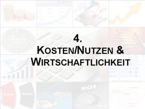 4 KOSTENNUTZEN WIRTSCHAFTLICHKEIT EIM Update und Trends 2010