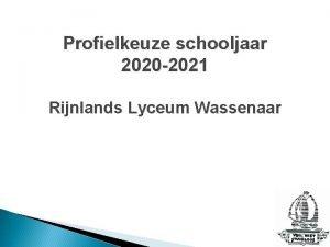 Profielkeuze schooljaar 2020 2021 Rijnlands Lyceum Wassenaar Bovenbouw