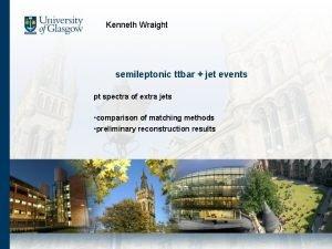 Kenneth Wraight semileptonic ttbar jet events pt spectra