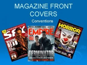 MAGAZINE FRONT COVERS Conventions PURPOSE OF A FRONT