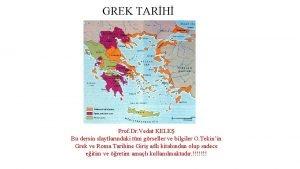GREK TARH Prof Dr Vedat KELE Bu dersin