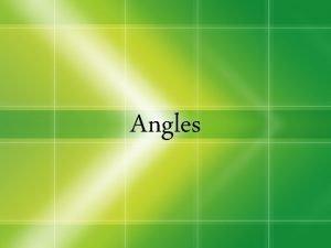 Angles Angle and Points An Angle is a