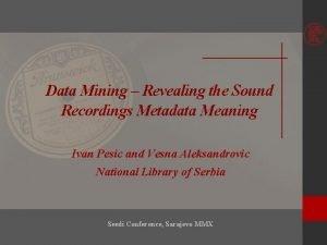 Data Mining Revealing the Sound Recordings Metadata Meaning