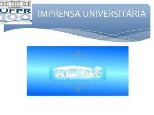 IMPRENSA UNIVERSITRIA IMPRENSA UNIVERSITRIA A Imprensa da Universidade