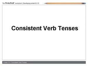 Consistent Verb Tenses Grade 10 l Consistent Verb