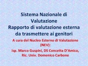 Sistema Nazionale di Valutazione Rapporto di valutazione esterna