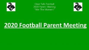 Clear Falls Football 2020 Parent Meeting Win The
