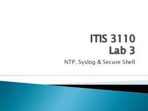 ITIS 3110 Lab 3 NTP Syslog Secure Shell