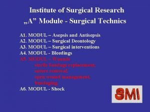 Institute of Surgical Research A Module Surgical Technics