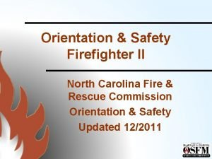 Orientation Safety Firefighter II North Carolina Fire Rescue