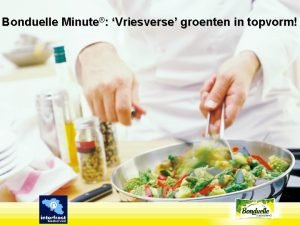 Bonduelle Minute Vriesverse groenten in topvorm Bonduelle Minute