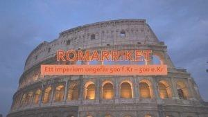 ROMARRIKET Ett imperium ungefr 500 f Kr 500
