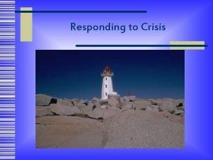Responding to Crisis Responding to Crisis Responding to