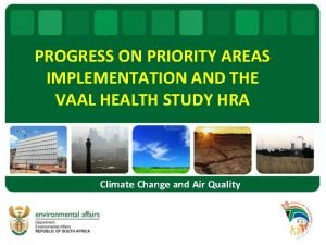 PROGRESS ON PRIORITY AREAS IMPLEMENTATION AND THE VAAL