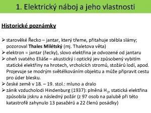 1 Elektrick nboj a jeho vlastnosti Historick poznmky