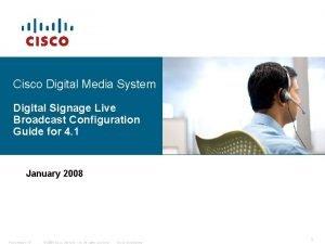 Cisco Digital Media System Digital Signage Live Broadcast