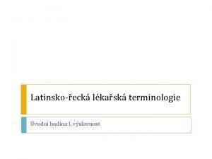 Latinskoeck lkask terminologie vodn hodina I vslovnost Vslovnost