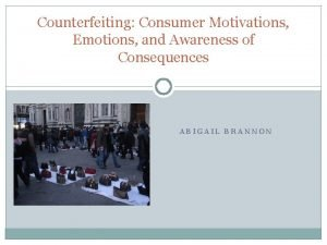 Counterfeiting Consumer Motivations Emotions and Awareness of Consequences