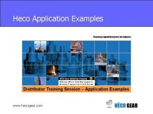 Heco Application Examples Distributor Training Session Application Examples