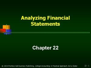 Analyzing Financial Statements Chapter 22 2004 Prentice Hall