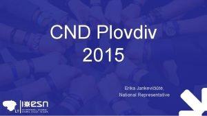 CND Plovdiv 2015 Erika Jankeviit National Representative Participants