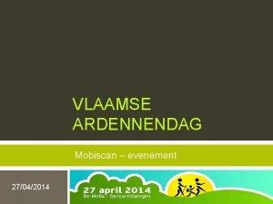 VLAAMSE ARDENNENDAG Mobiscan evenement 27042014 Bereikbaarheidsprofiel Openbaar vervoer