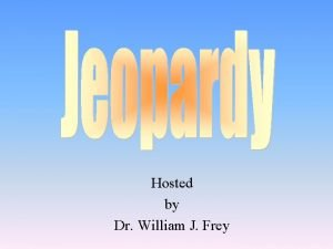 Hosted by Dr William J Frey Functions of