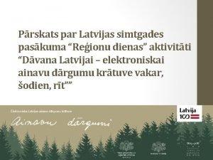 Prskats par Latvijas simtgades paskuma Reionu dienas aktivitti