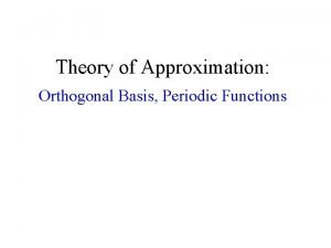 Theory of Approximation Orthogonal Basis Periodic Functions Least