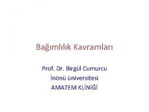 Bamllk Kavramlar Prof Dr Birgl Cumurcu nn niversitesi