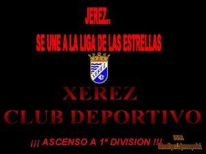 ASCENSO A 1 DIVISION Xerez Club Deportivo es