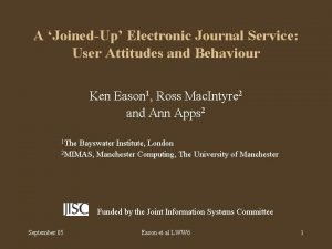 A JoinedUp Electronic Journal Service User Attitudes and