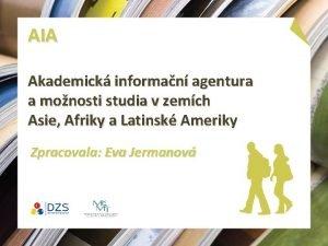 AIA Akademick informan agentura a monosti studia v