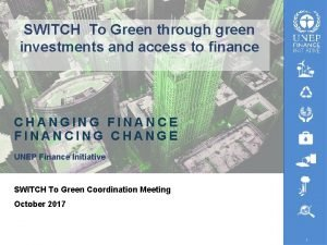 SWITCH To Green through green investments and access
