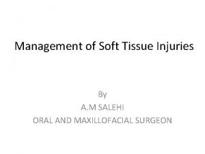 Management of Soft Tissue Injuries By A M