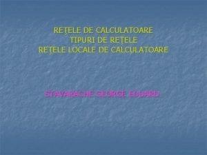 REELE DE CALCULATOARE TIPURI DE REELE LOCALE DE