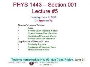 PHYS 1443 Section 001 Lecture 5 Tuesday June