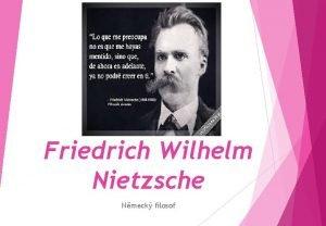 Friedrich Wilhelm Nietzsche Nmeck filosof IVOTOPIS Friedrich Nietzsche