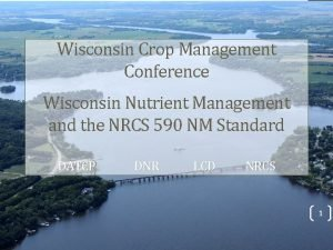 Wisconsin Crop Management Conference Wisconsin Nutrient Management and