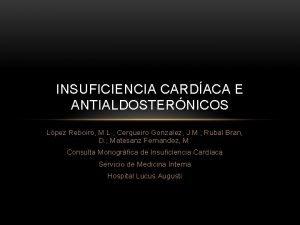 INSUFICIENCIA CARDACA E ANTIALDOSTERNICOS Lpez Reboiro M L