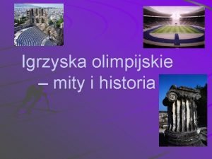 Igrzyska olimpijskie mity i historia Mity Pocztki olimpijskiej