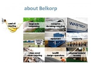 about Belkorp used oil recycling largescale composting clean