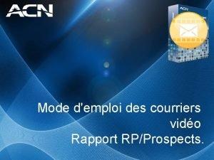 Mode demploi des courriers vido Rapport RPProspects Pour