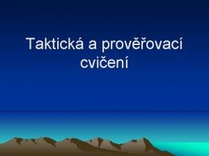 Taktick a provovac cvien Taktick a provovac cvien