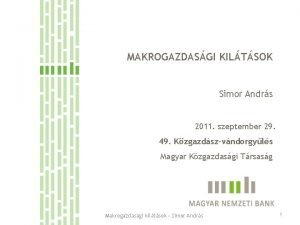 MAKROGAZDASGI KILTSOK Simor Andrs 2011 szeptember 29 49