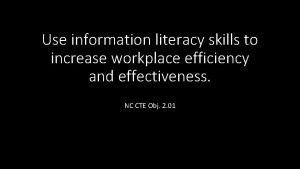 Use information literacy skills to increase workplace efficiency